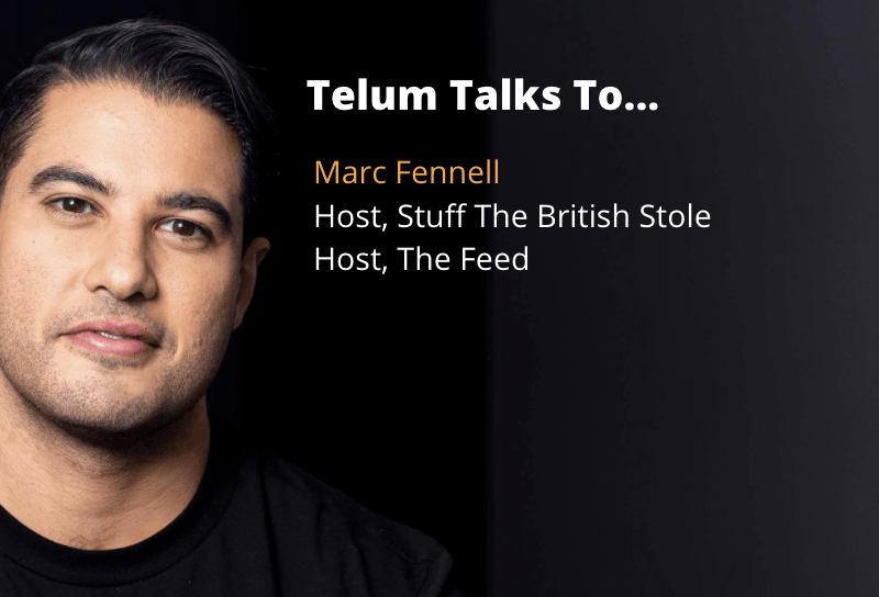 Telum Talks To... Marc Fennell, Host, Stuff The British Stole / Host, The Feed