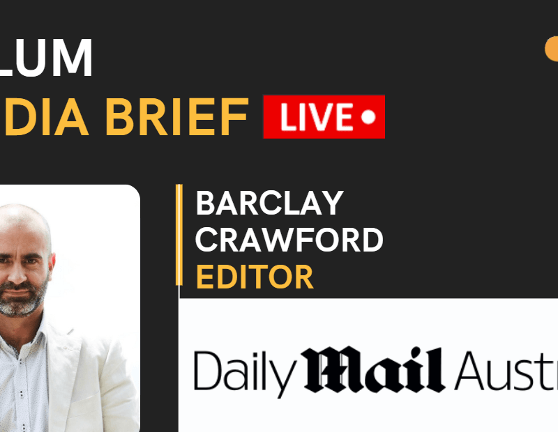 Tune in to the Telum Media Brief (Live): Barclay Crawford, Editor, Daily Mail Australia