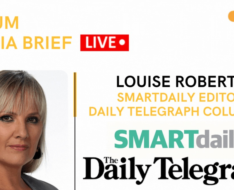 Tune in to the Telum Media Brief (Live): Louise Roberts, Editor, SMARTdaily / Columnist, The Daily Telegraph