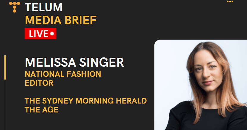 Tune in to the Telum Media Brief: Melissa Singer, National Fashion Editor, The Sydney Morning Herald and The Age